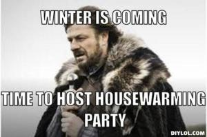 resized_winter-is-coming-meme-generator-winter-is-coming-time-to-host-housewarming-party-434660